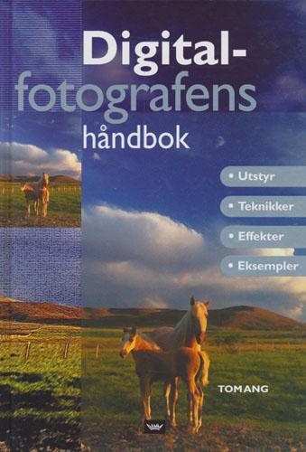Digitalfotografens håndbok.