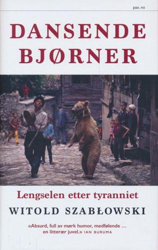 Dansende bjørner. Lengselen etter tyranniet.
