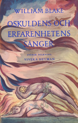 Oskuldens och erfarenhetens sånger. Svensk tolkning av Viveka Heyman.