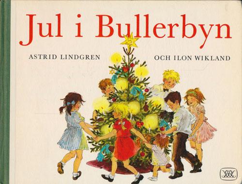 Jul i Bullerbyn. Med bilder av Ilon Wikland.