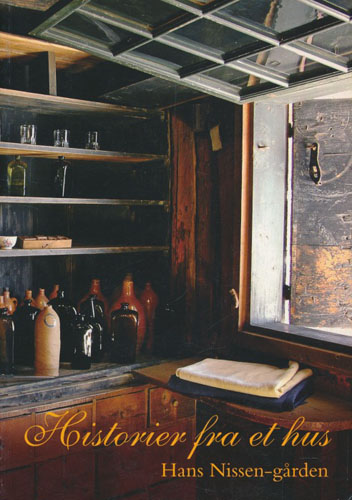 (TRØNDELAG FOLKEMUSEUM) Historier fra et hus. Hans Nissen-gården.