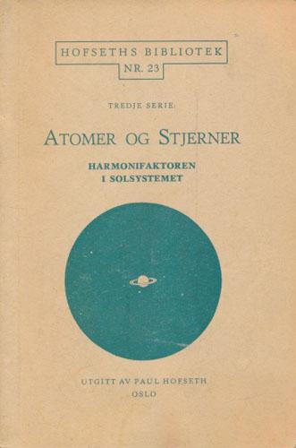 Atomer og stjerner. Harmonifaktoren i solsystemet.