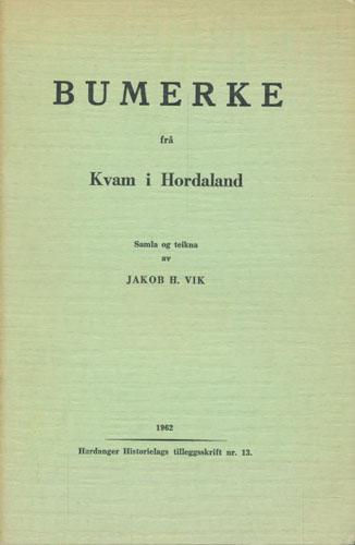 Bumerke frå Kvam i Hordaland. Samla og teikna av-.