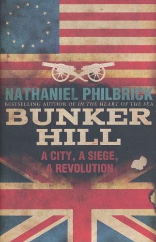 Bunker Hill. A City, a Siege. a Revolution.