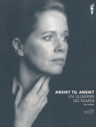 (ULLMANN, LIV) Ansikt til ansikt. Liv Ullmann og filmen.