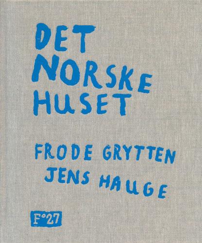 (HAUGE, JENS) Det norske huset.