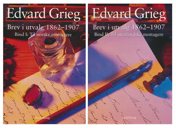 (GRIEG, EDVARD) Edvard Grieg. Brev til i utvalg 1862-1907. I.Til norske mottagere. II. Til utenlandske mottagere.