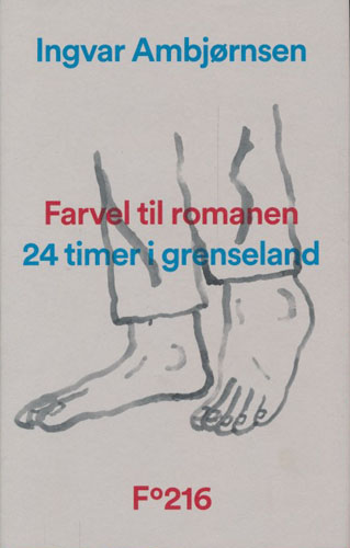 Farvel til romanen. 24 timer i grenseland. Med illustrasjoner av Espen Friberg.