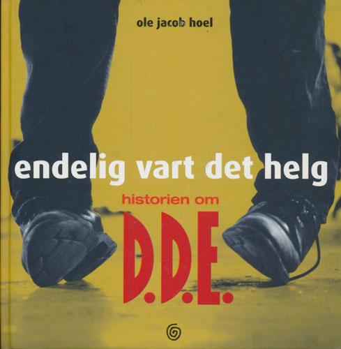 (D.D.E.) Endelig vart det helg. Historien om D.D.E.
