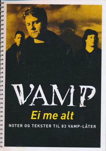 (VAMP) Vamp. Ei me alt. Noter og tekster til 83 Vamp-låter.