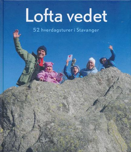 LOFTA VEDET.  52 hverdagsturer i Stavanger.