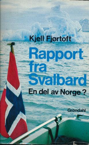 Rapport fra Svalbard. En del av Norge.