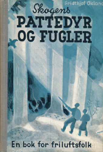 Skogens pattedyr og fugler. En bok for friluftsfolk.