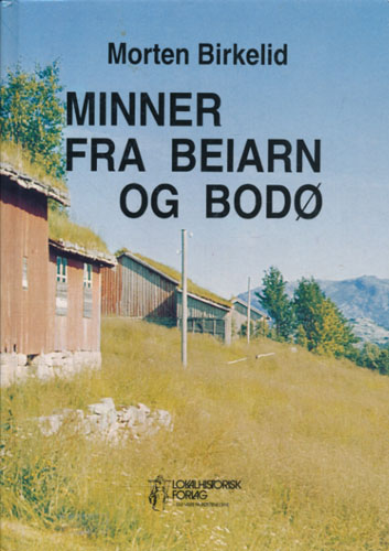 Minner fra Beiarn og Bodø.