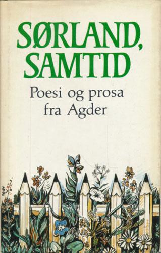 SØRLAND, SAMTID.  Poesi og prosa fra Agder.