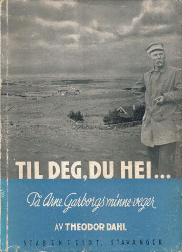 Til deg, du hei. På Arne Garborgs minne-veger.