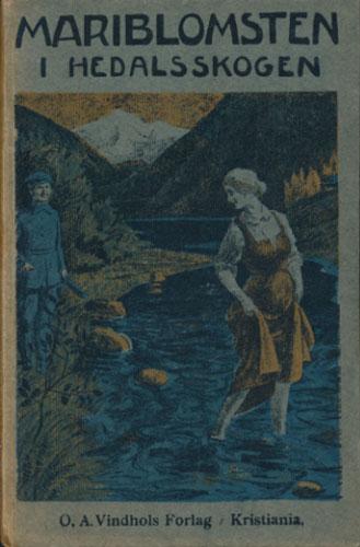 (MUUS, RUDOLF) Mariblomsten i Hedalsskogen.