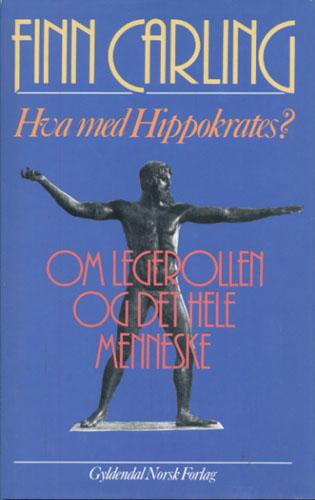 Hva med Hippokrates? Om legerollen og det hele menneske.
