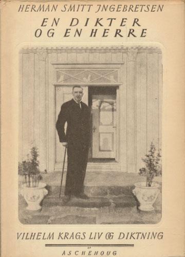 En dikter og en herre. Vilhelm Krags liv og diktning.