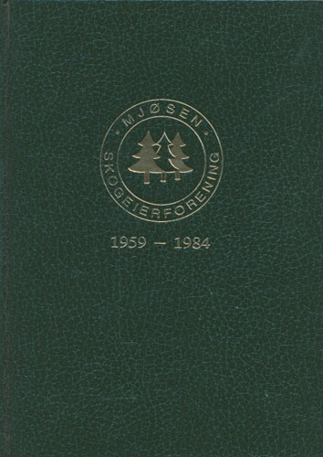 MJØSEN SKOGEIERFORENING 1959-1984.