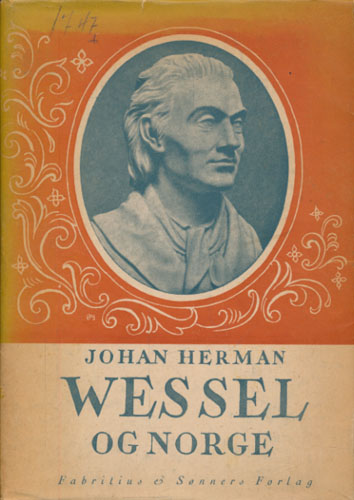 JOHAN HERMAN WESSEL OG NORGE.