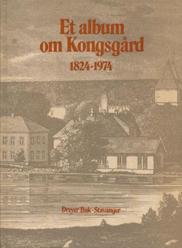 ET ALBUM OM KONGSGÅRD 1824-1974.