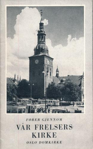 FØRER GJENNOM VÅR FRELSERS KIRKE.  Oslo domkirke.