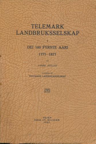 Telemark Landbruksselskap 1777-1877.
