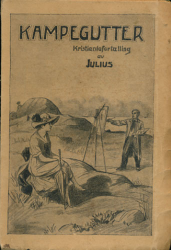 (MUUS, RUDOLF) Kampegutter. Kristianiafortælling.