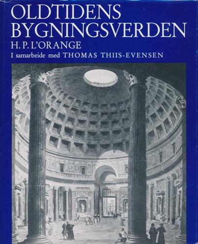 Oldtidens bygningsverden. I samarbeide med Thomas Thiis-Evensen.