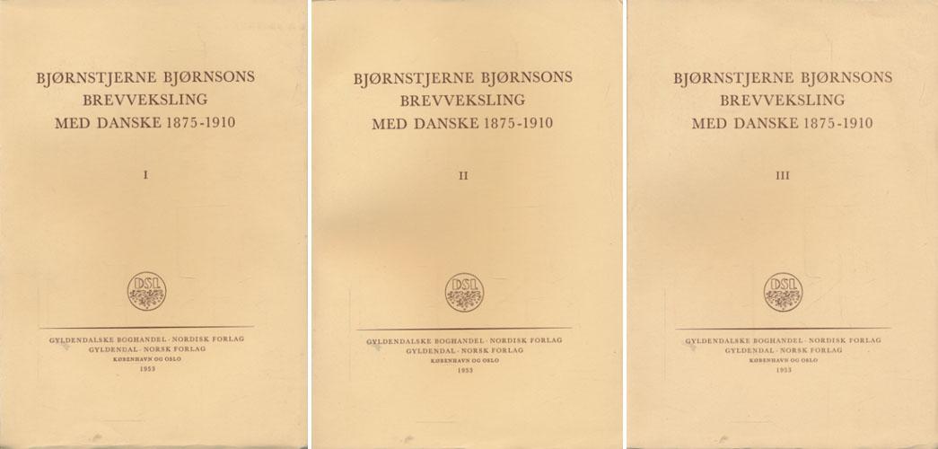 (BJØRNSON) Bjørnstjerne Bjørnsons brevveksling med danske 1875-1910.