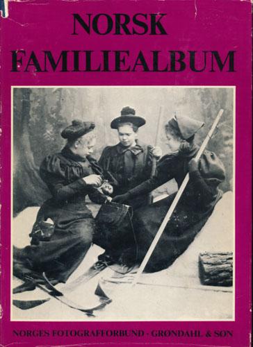 Norsk familiealbum. Norges Fotografforbund 1894-1969.