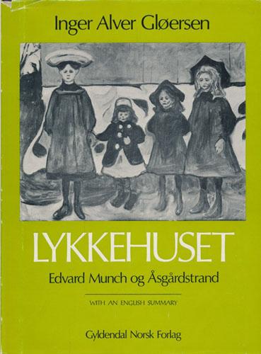 (MUNCH, EDVARD) Lykkehuset. Edvard Munch og Åsgårdstrand.