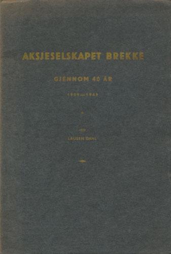 Aksjeselskapet Brekke 1909-1949.