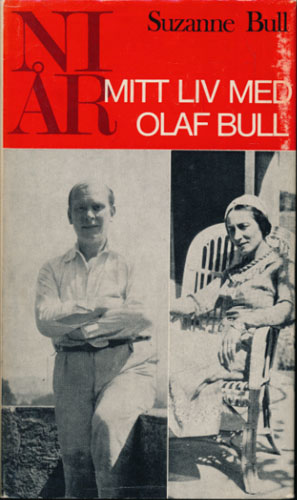(BULL, OLAF) Ni år. Mitt liv med Olaf Bull.