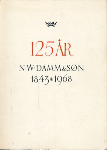 125 år. n.w.damm & søn 1843-1968.