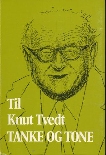 (TVEDT) Til Knut Tvedt. Tanke og tone.