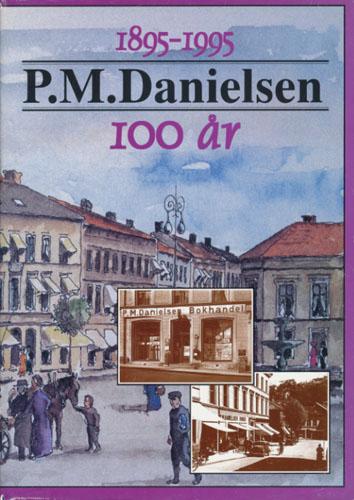 P. M. DANIELSEN 1895-1995.