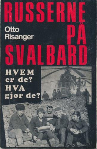 Russerne på Svalbard. Hvem er de? Hva gjør de?