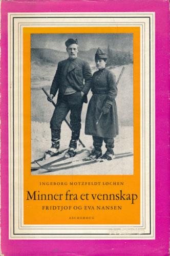 Minner fra et vennskap. Eva og Fridtjof Nansen.