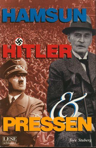 (HAMSUN) Hamsun, Hitler og pressen. Knut Hamsun i norsk offentlighet 1945-1955.