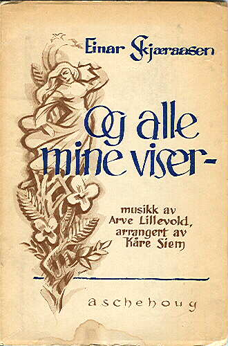 Og alle mine viser -. Musikk av Arve Lillevold. Arrangert for piano av Kåre Siem.