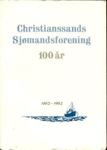 CHRISTIANSSANDS SJØMANDSFORENING 1862-1962.