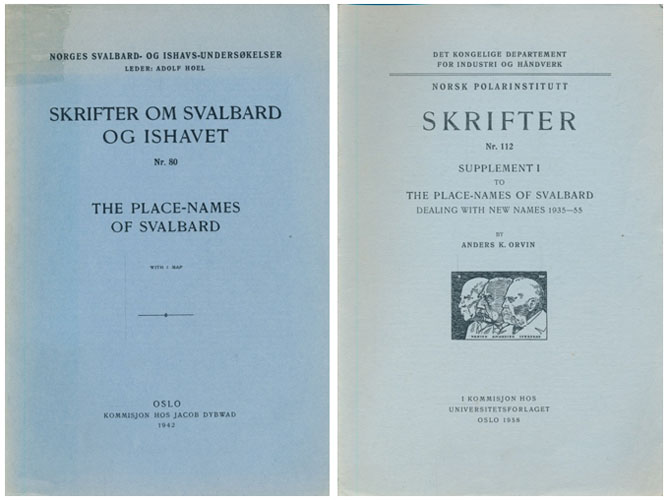 THE PLACE-NAMES OF SVALBARD.  Skrifter om Svalbard og Ishavet Nr. 80 + NR. 112. Anders K. Orvin: Supplement I to The place-names of Svalbard. Dealing with New Names 1935-55.