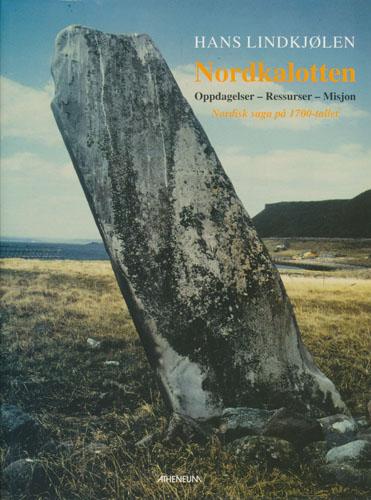 Nordkalotten. Oppdagelser - ressurser - misjon. Nordisk saga på 1700-tallet.
