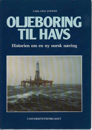 Oljeboring til havs. Historien om en ny norsk næring.