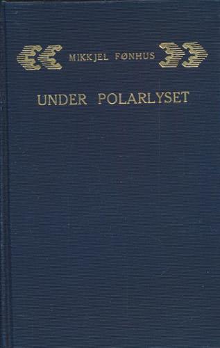 Under Polarlyset. En fortelling fra Spitsbergen.