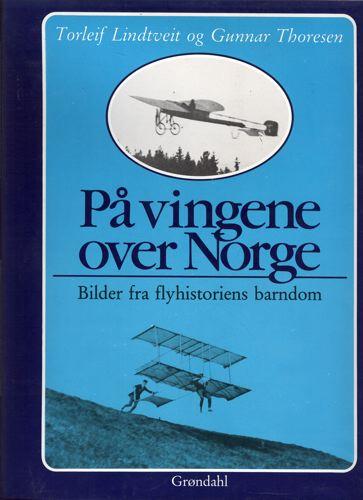 På vingene over Norge. Bilder fra flyhistoriens barndom.