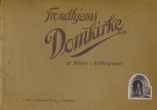TRONDHJEMS DOMKIRKE.  26 Billeder i Kobbergravure.