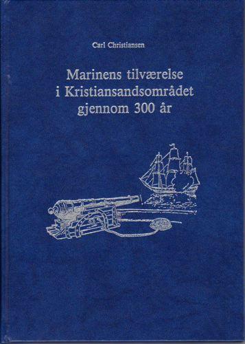 Marinens tilværelse i Kristiansandsområdet gjennom 300 år.